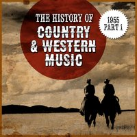 The History Country & Western Music: 1955, Part 1 — сборник