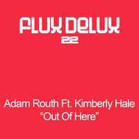Out Of Here — Adam Routh Feat. Kimberly Hale