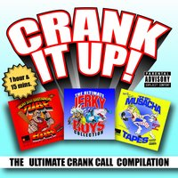Crank It Up! The Ultimate Crank Call Compilation — The Jerky Boys