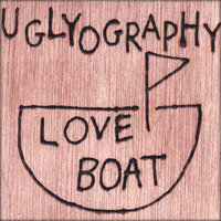 Love Boat — Uglyography