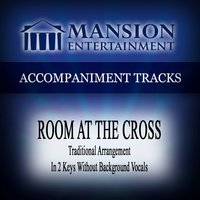 Room at the Cross (Traditional) [Accompaniment Track] — Mansion Accompaniment Tracks
