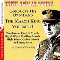 The March King: John Philip Sousa Conducts His Own Band - A Historical Recording Volume II — John Philip Sousa