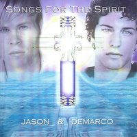 Songs for the Spirit — Jason and deMarco