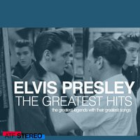 The Greatest Hits — Elvis Presley