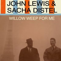 Willow Weep for Me — John Lewis & Sacha Distel