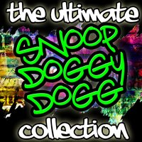The Ultimate Snoop Doggy Dogg Collection — Snoop Dogg