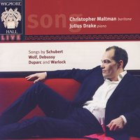 Wigmore Hall Live - Songs by Schubert, Wolf, Debussy, Duparc, And Warlock — Christopher Maltman, Julius Drake