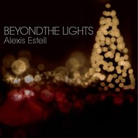 Beyond the Lights — Alexis Estell