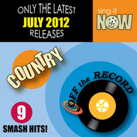 July 2012 Country Smash Hits — Off The Record