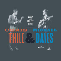 Sleep With One Eye Open — Chris Thile, Chris Thile & Michael Daves, Michael Daves