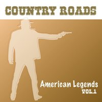 Country Roads: American Legends, Vol. 1 — сборник