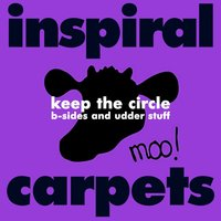Keep The Circle (B-Sides and Udder stuff) — Inspiral Carpets