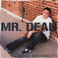 Music and Passion — Mr. Dean