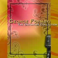George Formby: The Definitive Collection — George Formby