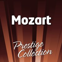 Wolfgang Amadeus Mozart — Prestige Collection