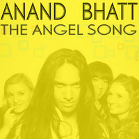 The Angel Song — Anand Bhatt