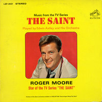 "Music from the TV Series ""The Saint"" — Edwin Astley & His Orchestra"