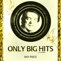 Only Big Hits — Ray Price