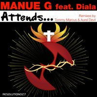 Attends... (feat. Diala) — Manue G