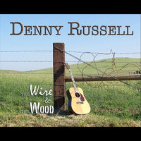 The Wire & the Wood — Denny Russell