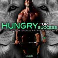 Hungry for Success: Motivational Speeches & Workout Music — Fearless Motivation