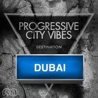 Progressive City Vibes - Destination Dubai — сборник