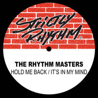 Hold Me Back / It's In My Mind — The Rhythm Masters