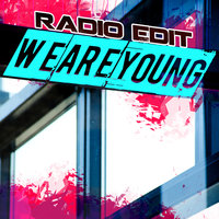 We Are Young — Radio Edit