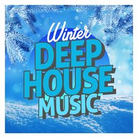 Winter Deep House Music — Sunshine Deep House Music