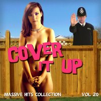 Cover It Up - Massive Hits Collection, Vol. 20 — Cover It Up