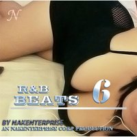 R&B Beats 6 — Nakenterprise