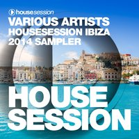 Housesession Ibiza 2014 Sampler — сборник
