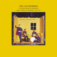 To The Faithful Departed — The Cranberries