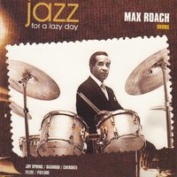 Jazz for a Lazy Day — Max Roach