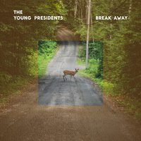 Break Away — The Young Presidents