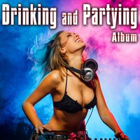 Drinking and Partying Album — Bad Dog Bob