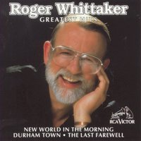 Greatest Hits — Roger Whittaker