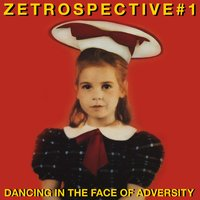 ZEtrospective 1: Dancing in the Face of Adversity — сборник