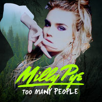 Too Many People — Milly Pye