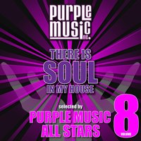 There Is Soul in My House - Purple Music All Stars, Vol. 8 — сборник