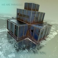 Pollution (To the Sea) — We Are Parasols