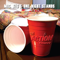 Mic, Keg & One Night Stands — The Action Figures