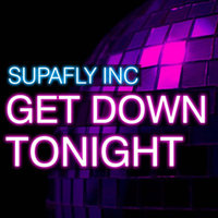 Get Down Tonight — Supafly Inc., SupaFly Inc