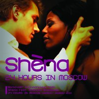 24 Hours In Moscow — Shena