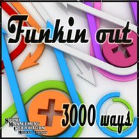 3000 Ways — Funkin out