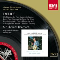 Delius: Brigg Fair and other orchestral works — Sir Thomas Beecham/Royal Philharmonic Orchestra, Royal Philharmonic Orchestra, Sir Thomas Beecham