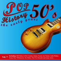 Pop History 50's - The Early Years, Vol. 7 — сборник