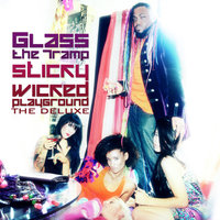 Sticky Wicked Playground The Deluxe — Glass the Tramp