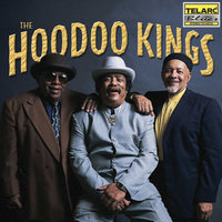 The Hoodoo Kings — Eddie Bo, Raful Neal, Rockin Tabby Thomas