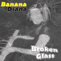 Broken Glass — Banana Diana